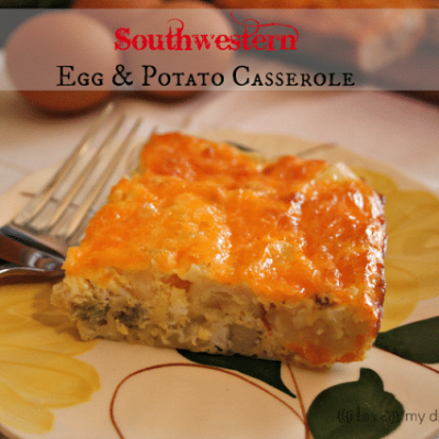 Southwestern Egg & Potato Casserole