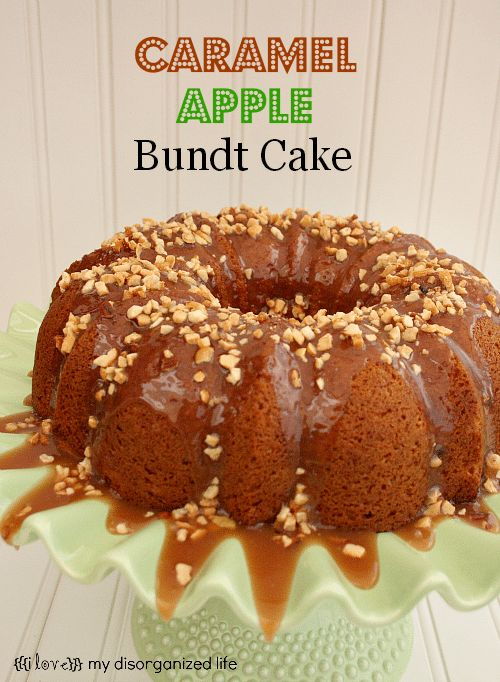 Caramel Apple Bundt Cake | {i love} my disorganized life