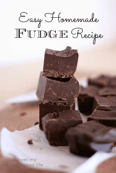 Easy Homemade Fudge Recipe - {i love} my disorganized life