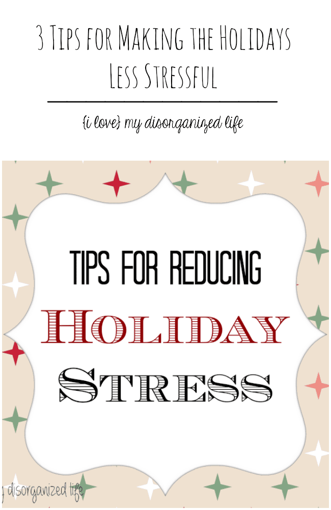 Holidays making you crazy? These 3 tips will help reduce the stress and make the holidays more enjoyable!