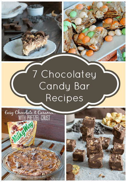 7 Chocolatey Candy Bar Recipes {i love} my disorganized life