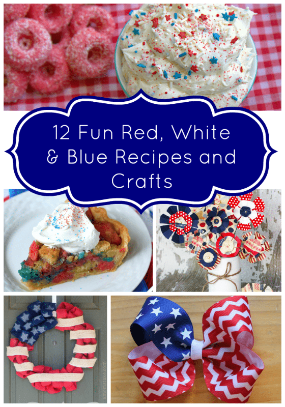 Looking for some 4th of July ideas? Try these 12 Fun Red White and Blue Recipes and Crafts. They're sure to keep you and the family busy!