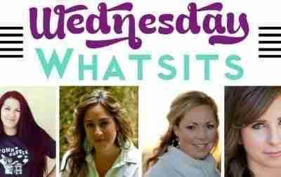 Wednesday Whatsits {122}