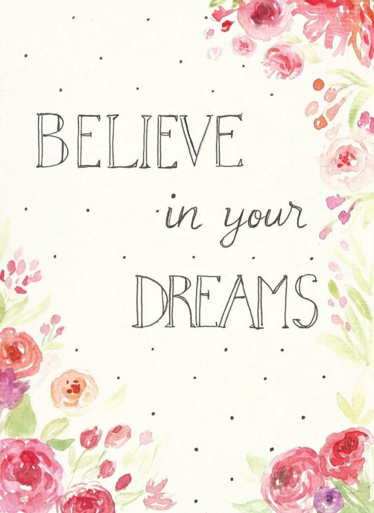 Free printable- Believe in Your Dreams. What a perfect reminder for us all. Especially great for graduates!