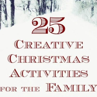 25 Creative Christmas Activities for the Family