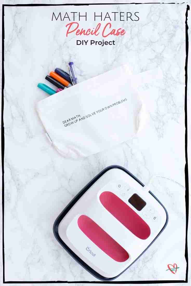 This DIY pencil case is perfect for having a good laugh at the expense of math. Get my Cricut project so you can make a pencil holder for all of the math haters in your family.